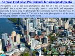 All ways Find Good Professionals for aerial photography