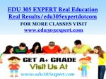 EDU 305 EXPERT Real Education Real Results/edu305expertdotcom