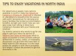 Tips to enjoy vacations in north India