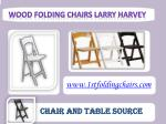 Wood Folding Chairs - Larry Harvey