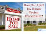 How Can I Sell My House Facing Foreclosure