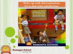 Ramagya School One Destination for Creative Education