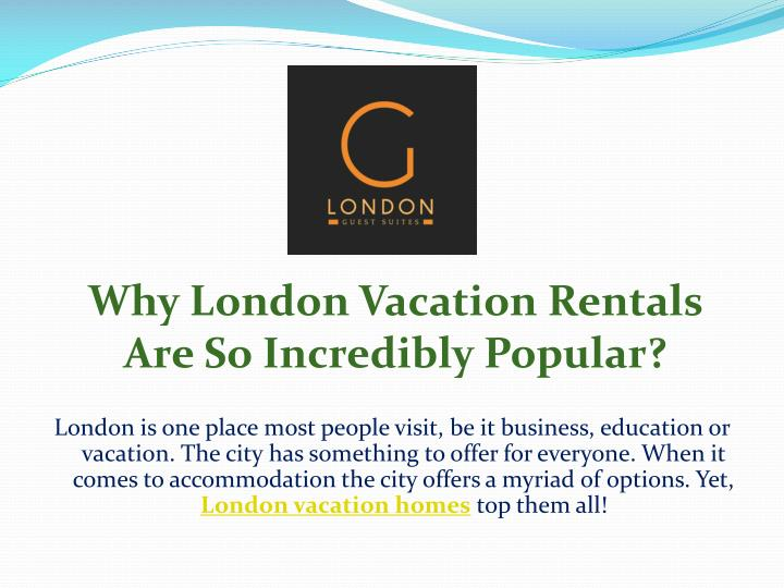 why london vacation rentals are so incredibly popular n.
