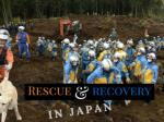 Rescue and recovery in Japan