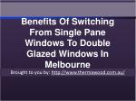Benefits Of Switching From Single Pane Windows To Double Glazed Windows In Melbourne