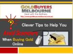 Clever Tips To Help You Avoid Scammers When Buying Gold Online