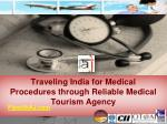 Traveling India for Medical Procedures through Reliable Medical Tourism Agency