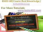 BSHS 402 Course Real Knowledge / bshs402dotcom