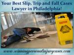 Your Best Slip, Trip and Fall Cases Lawyer in Philadelphia!