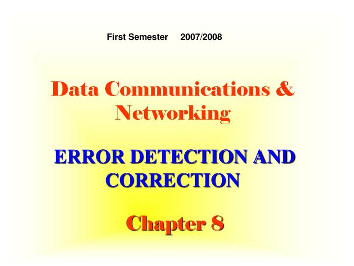 data communications networking error detection and correction chapter 8 n.