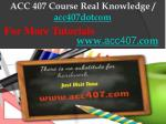 ACC 407 Course Real Knowledge / acc407dotcom