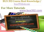 BUS 352 Course Real Knowledge / bus352dotcom.