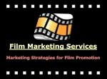 Marketing Strategies for Film Promotion - Film Marketing Services