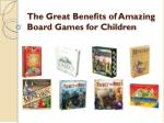 The Great Benefits of Amazing Board Games for Children