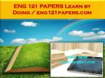 ENG 121 PAPERS Learn by Doing / eng121papers.com