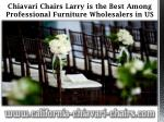 Chiavari Chairs Larry is the Best Among Professional Furniture Wholesalers in US