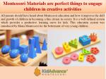 Montessori Materials are perfect things to engage children in creative activities