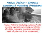 Andrew Padnick - Extensive Experienced Marketing Professional