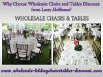 Why Choose Wholesale Chairs and Tables Discount from Larry Hoffman?
