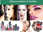 Makeup Academy & Facilities