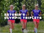 Estonia's Olympic triplets