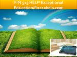 FIN 515 HELP Exceptional Education/bus401help.com
