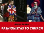Gucci takes fashionistas to church