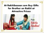 At Rakhibazaar.com Buy Gifts for Brother on Rakhi at Attractive Prices!