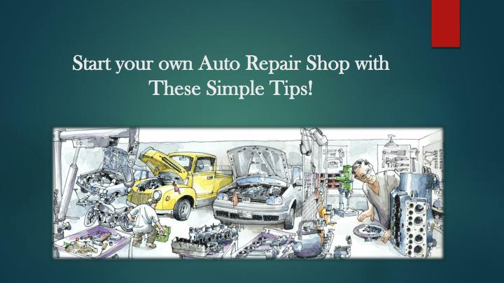 start your own auto repair shop with these simple tips n.