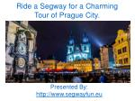 Ride a segway for a charing tour of prague city
