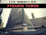 Tate Modern's new pyramid tower