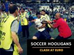 Soccer hooligans clash at Euro