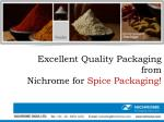 Excellent Quality Packaging from Nichrome for Spice Packaging!