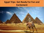 Egypt Trips- Get Ready For Fun and Excitement