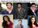 Original names of top Bollywood celebrities which you are unaware of