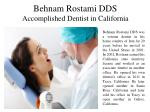 Behnam Rostami DDS - Accomplished Dentist in California