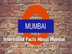 Intersting Facts About Mumbai