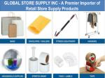 GLOBAL STORE SUPPLY INC - A Premier Importer of Retail Store Supply Products