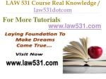 LAW 531 Course Real Tradition,Real Success / law531dotcom