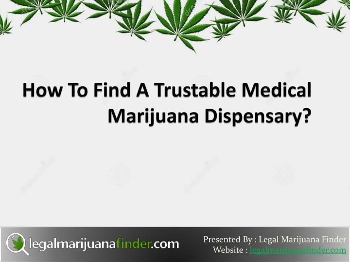 how to find a trustable medical marijuana dispensary n.