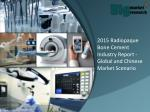 Radiopaque Bone Cement Industry Report With Changing Market Dynamics
