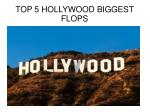 top 5 hollywood movies biggest flop