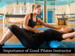 How your PILATES INSTRUCTOR is important for you ?