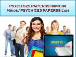 PSYCH 525 PAPERS Real Success/psych525papers.com
