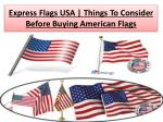 Express Flags USA | Things To Consider Before Buying American Flags