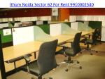 The Ithum Noida 9910002540 sector 62, Office Space for Rent in Noida