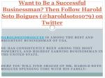 How to Become a Good Businessman Like Harold Soto Boigues