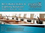 Audio, Video and Lighting Solutions in India by Matrix Integrations