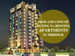 Pros and Cons of Buying vs. Renting Apartments in Thrissur