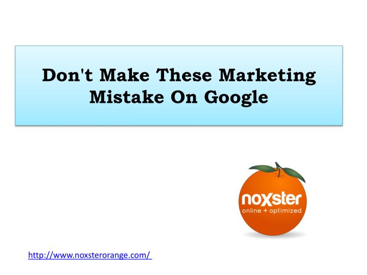 don t make these marketing mistake on google n.